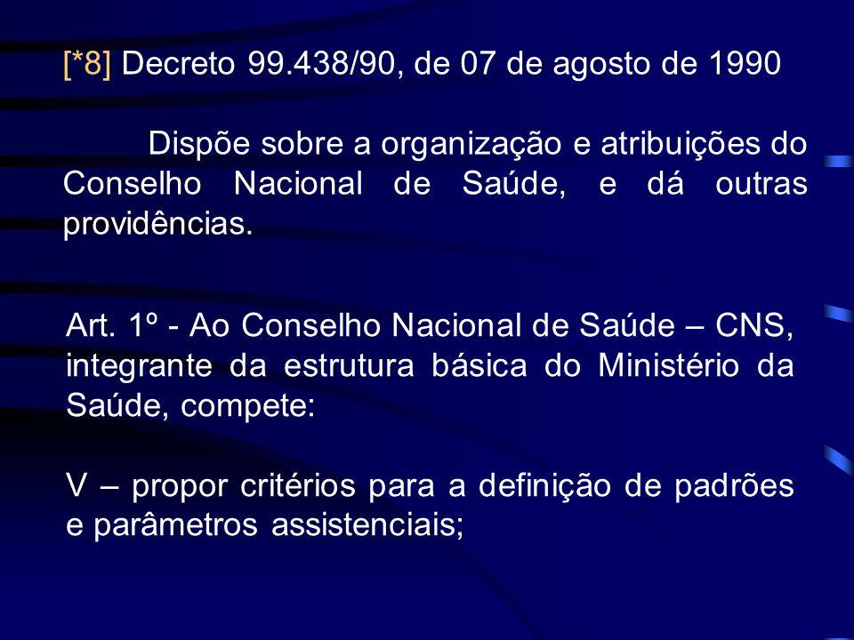 [*8] Decreto 99.438/90, de 07 de agosto de 1990
